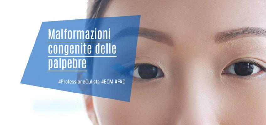 Malformazioni-congenite-delle-palpebre-ECM-Professione-Oculista-Ortottisti-MedicalEvidence